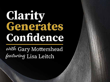 Clarity Generates Confidence podcast with Gary Mottershead - Guest is Lisa Leitch