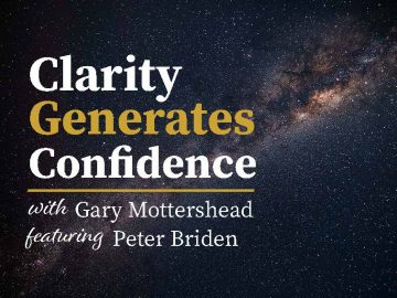 Clarity Generates Confidence - Peter Briden